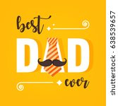 happy father's day vector...   Shutterstock .eps vector #638539657