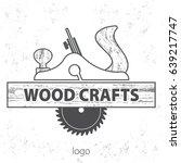 wood craft logo. wood works... | Shutterstock .eps vector #639217747