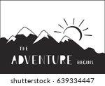 the adventure begins. outdoor... | Shutterstock .eps vector #639334447
