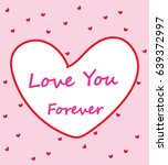love you forever modern cute... | Shutterstock . vector #639372997