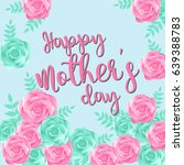 happy mother's greeting card... | Shutterstock .eps vector #639388783