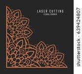 laser cutting corner. tapestry...   Shutterstock .eps vector #639424807