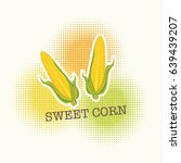 sweet corn cartoon logo on... | Shutterstock .eps vector #639439207