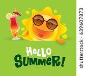 hello summer  summer sun... | Shutterstock .eps vector #639607873