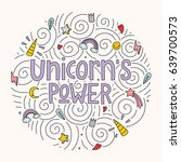 unicorn's power. the hand drawn ... | Shutterstock .eps vector #639700573