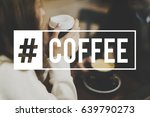 coffee break time lifestyle... | Shutterstock . vector #639790273