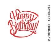 happy birthday sign.hand drawn... | Shutterstock .eps vector #639851053