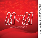 beautiful mother's day text... | Shutterstock .eps vector #639934387