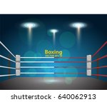 boxing ring with illumination... | Shutterstock .eps vector #640062913