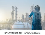worker in petrochemical plant... | Shutterstock . vector #640063633