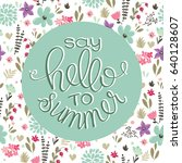 summer lettering on the floral... | Shutterstock .eps vector #640128607