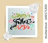 happy father's day lettering... | Shutterstock .eps vector #640171303