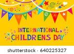 international childrens day.... | Shutterstock . vector #640225327