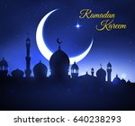 ramadan kareem greeting card.... | Shutterstock .eps vector #640238293