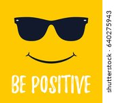 be positive. smile face with... | Shutterstock .eps vector #640275943