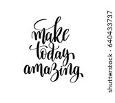 make today amazing black and... | Shutterstock .eps vector #640433737