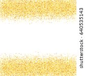 gold glitter background. golden ... | Shutterstock .eps vector #640535143