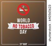world no tobacco day... | Shutterstock .eps vector #640565623