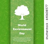 world environment day. ecology... | Shutterstock .eps vector #640608577