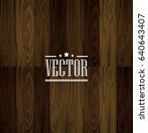 wood texture design vector | Shutterstock .eps vector #640643407