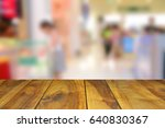 blurred image wood table and...   Shutterstock . vector #640830367