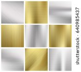 metal textures set. silver and... | Shutterstock . vector #640985437