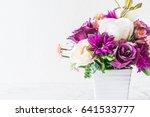 bouquet flowers in vase... | Shutterstock . vector #641533777