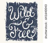 wild and free grunge typography ... | Shutterstock .eps vector #641640043