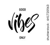 good vibes only. summer quote.... | Shutterstock .eps vector #641720563