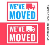we've moved. two badges with... | Shutterstock .eps vector #641792353