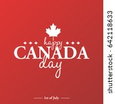 happy 1th of july canada day... | Shutterstock .eps vector #642118633
