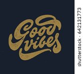 good vibes hand drawn t shirt... | Shutterstock .eps vector #642131773