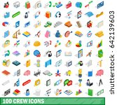 100 crew icons set in isometric ... | Shutterstock . vector #642139603