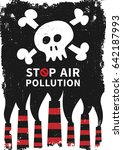stop air pollution with skull... | Shutterstock .eps vector #642187993