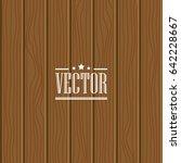 wood texture. wood template... | Shutterstock .eps vector #642228667
