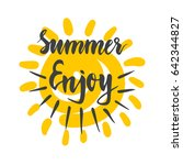 enjoy summer lettering with sun.... | Shutterstock .eps vector #642344827