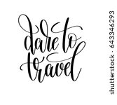 dare to travel black and white... | Shutterstock .eps vector #643346293