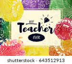 happy teacher s day greeting... | Shutterstock .eps vector #643512913