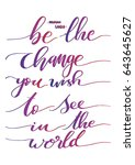 be the change you wish to see... | Shutterstock .eps vector #643645627