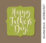 happy father's day. typography... | Shutterstock .eps vector #643861567