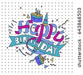 happy birthday typography... | Shutterstock .eps vector #643868503