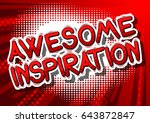awesome inspiration   comic... | Shutterstock .eps vector #643872847