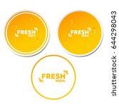 100 percent fresh product. set...   Shutterstock .eps vector #644298043