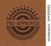 pre approved badge with wooden... | Shutterstock .eps vector #644392453
