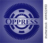 oppress badge with denim... | Shutterstock .eps vector #644422453