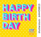 happy birthday card with... | Shutterstock .eps vector #644458813