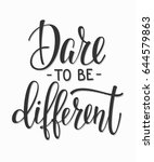 dare to be different quote... | Shutterstock .eps vector #644579863