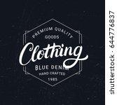 clothing hand written lettering ... | Shutterstock .eps vector #644776837