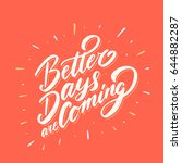 better days are coming. vector... | Shutterstock .eps vector #644882287