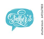 vector happy fathers day... | Shutterstock .eps vector #645167803